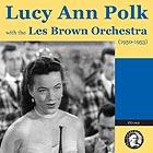 LUCY ANN POLK, With the Les Brown Orchestra