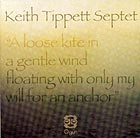 KEITH TIPPETT SEPTET, A loose kite in a gentle wind floating with only my will...