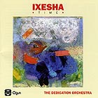 THE DEDICATION ORCHESTRA Ixesha (Time)