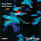 Evan Parker / Keith Rowe Dark Rags