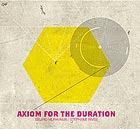 SEIJIRO MURAYAMA / STEPHANE RIVES Axiom For The Duration