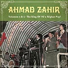 AHMAD ZAHIR The King of 70s Afghan Pop / Vol 2 & 3
