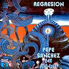 PEPE SÁNCHEZ Y SU ROCK BAND Regresión