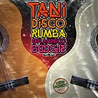 Tani Disco Rumba & Flamenco Boogie 1976–1979
