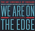 THE ART ENSEMBLE OF CHICAGO We Are on the Edge