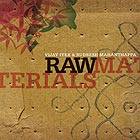 Vijay Iyer / Rudresh Mahanthappa Raw Materials