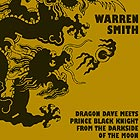 WARREN SMITH Dragon Dave Meets Prince Black Knight From The Darkside Of..