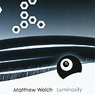 MATTHEW WELCH, Luminosity
