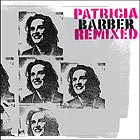 PATRICIA BARBER, Remixed