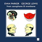 Evan Parker / George Lewis From Saxophone And Trombone