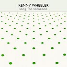 Kenny Wheeler Song For Someone