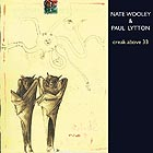 NATE WOOLEY / PAUL LYTTON Creak Above 33