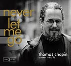THOMAS CHAPIN Never Let Me Go