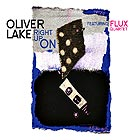 OLIVER LAKE &  THE FLUX QUARTET Right Up On