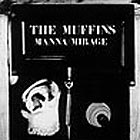 The Muffins Manna / Mirage