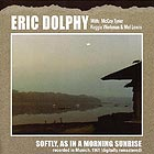 ERIC DOLPHY Softly As In A Morning Sunrise