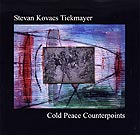 STEVAN KOVACS TICKMAYER Cold Peace Counterpoints