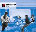 HENRY COW The Road : Volumes 6 à 10