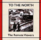 THE REMOTE VIEWERS To The North