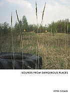 PETER CUSACK Sounds From Dangerous Places