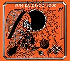 SUN RA Disco 3000 / The Full Show