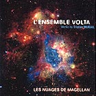 L' ENSEMBLE VOLTA Les Nuages de Magellan : Works For Ondes Martenot
