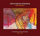 STEVAN KOVACS TICKMAYER Gaps, Absences : to the Memory of Laszlo Kerekes (1954-2011)