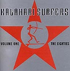 KALAHARI SURFERS The Eighties