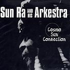 Sun Ra & His Arkestra Cosmo Sun Connection