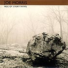 Joe Morris Trio, Age Of Everything