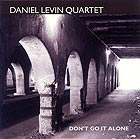 Daniel Levin Quartet, Don't Go It Alone