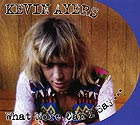 KEVIN AYERS, What More Can I Say...