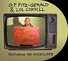 G. F. FITZ-GERALD / LOL COXHILL The Poppy Seed Affair