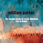 WILLIAM PARKER The Inside Songs Of Curtis Mayfield