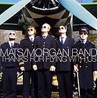 MATS / MORGAN BAND Thanks For Flying With Us