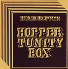 Hugh Hopper Hopper Tunity Box