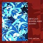 Steve Lacy / Roswell Rudd Quartet Early And Late