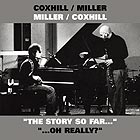 "Steve Miller / Lol Coxhill Miller / Coxhill - ""the Story So Far..."" ""..."