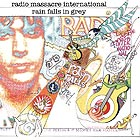 RADIO MASSACRE INTERNATIONAL Rain Falls in Grey