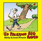 ED PALERMO BIG BAND Eddy Loves Frank