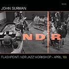 JOHN SURMAN Flashpoint : NDR Jazz Workshop – April 69