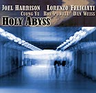 HARRISON / FELICIATI / VU / POWELL / WEISS Holy Abyss