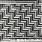ZEVIOUS Passing Through The Wall