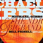 MICHAEL GIBBS & THE NDR BIGBAND, Play A Bill Frisell Set List
