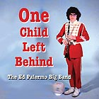 THE ED PALERMO BIG BAND One Child Left Behind