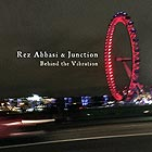 REZ ABBASI / JUNCTION, Behind The Vibration