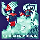 THE GREAT HARRY HILLMAN Tilt