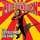 ED PALERMO BIG BAND The Adventures Of Zodd Zundgren