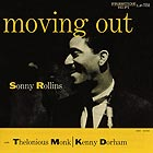 SONNY ROLLINS, Moving Out