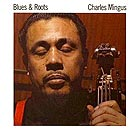 CHARLIE MINGUS Blues & Roots